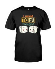 I Want Tofu Tonight Shirts Premium Fit Mens Tee thumbnail
