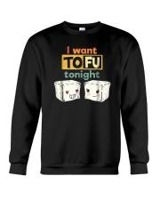 I Want Tofu Tonight Shirts Crewneck Sweatshirt thumbnail