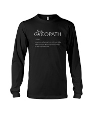 I'm a Cycopath T-Shirt Long Sleeve Tee thumbnail
