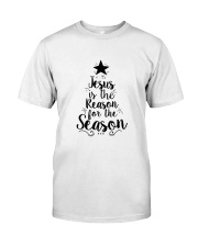 Jesus is the Reason for the Season TShirt Classic T-Shirt front