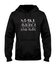 Make America Kind Again T Shirt Hooded Sweatshirt thumbnail
