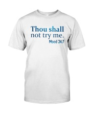 Thou Shall not try me Mood 24:7 TShirt Classic T-Shirt front