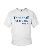 Thou Shall not try me Mood 24:7 TShirt Youth T-Shirt tile
