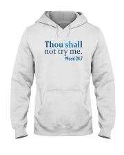 Thou Shall not try me Mood 24:7 TShirt Hooded Sweatshirt thumbnail