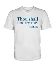 Thou Shall not try me Mood 24:7 TShirt V-Neck T-Shirt tile