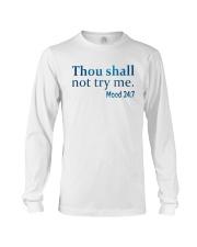Thou Shall not try me Mood 24:7 TShirt Long Sleeve Tee thumbnail