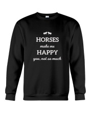 Horses Make Me Happy You Not So Much TShirt Crewneck Sweatshirt tile