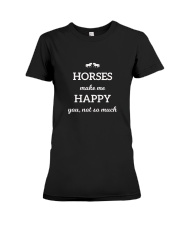 Horses Make Me Happy You Not So Much TShirt Premium Fit Ladies Tee thumbnail