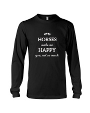 Horses Make Me Happy You Not So Much TShirt Long Sleeve Tee thumbnail
