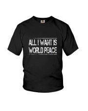 All I Want Is World Peace - Anti-war T-Shirt Youth T-Shirt thumbnail