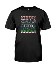 WHY IS THE CARPET ALL WET TODD T-SHIRT Premium Fit Mens Tee thumbnail