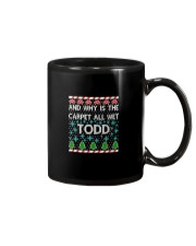 WHY IS THE CARPET ALL WET TODD T-SHIRT Mug thumbnail