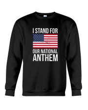 I STAND FOR OUR NATIONAL ANTHEM SHIRT Crewneck Sweatshirt thumbnail