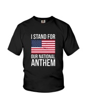 I STAND FOR OUR NATIONAL ANTHEM SHIRT Youth T-Shirt thumbnail
