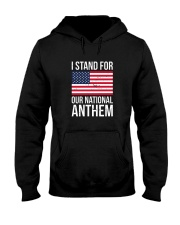 I STAND FOR OUR NATIONAL ANTHEM SHIRT Hooded Sweatshirt thumbnail