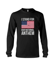 I STAND FOR OUR NATIONAL ANTHEM SHIRT Long Sleeve Tee thumbnail