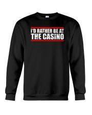 I'd Rather Be At The Casino Shirt Crewneck Sweatshirt thumbnail