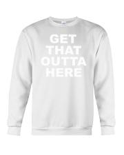 Dangmattsmith Merch Get That Outta Here Shirt Crewneck Sweatshirt thumbnail