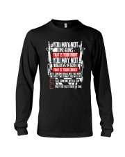 You May Not Like Guns Or God - That Is Your Right  Long Sleeve Tee thumbnail