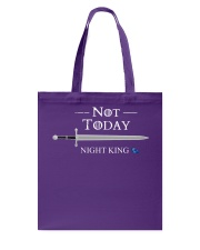 NOT TODAY NIGHT KING Tote Bag tile