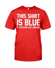 This Shirt Is Blue If You Run Fast Enough Premium Fit Mens Tee front