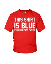 This Shirt Is Blue If You Run Fast Enough Youth T-Shirt thumbnail