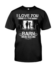 I LOVE U TO THE BARN AND BACK Classic T-Shirt front