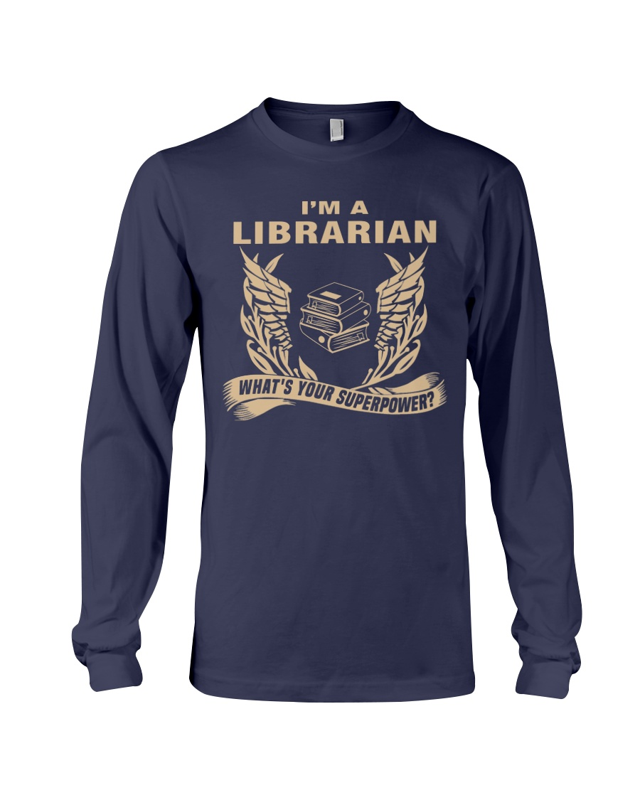 I'm A Librarian Long Sleeve Tee