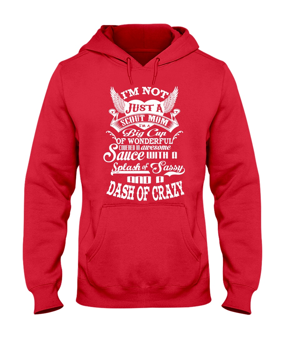 I'm not just a Scout Mom Hooded Sweatshirt