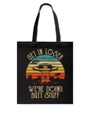 Get In Loser Alien UFO Shirts Tote Bag thumbnail
