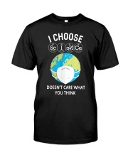 I CHOOSE SCIENCE Classic T-Shirt front