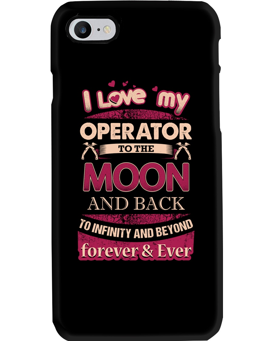 I love my Operator to the Moon Phone Case