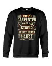 I'm a Carpenter and i can Fix Stupid Crewneck Sweatshirt thumbnail