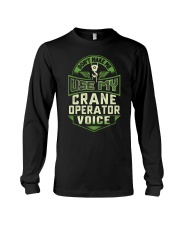 Don't make me use my Crane Operator Voice Shirt Long Sleeve Tee tile