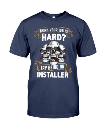 Try Being an Installer Shirt