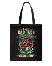Rad Tech can fix Stupid Shirt Tote Bag thumbnail