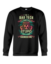 Rad Tech can fix Stupid Shirt Crewneck Sweatshirt thumbnail