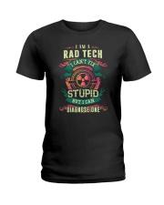 Rad Tech can fix Stupid Shirt Ladies T-Shirt thumbnail