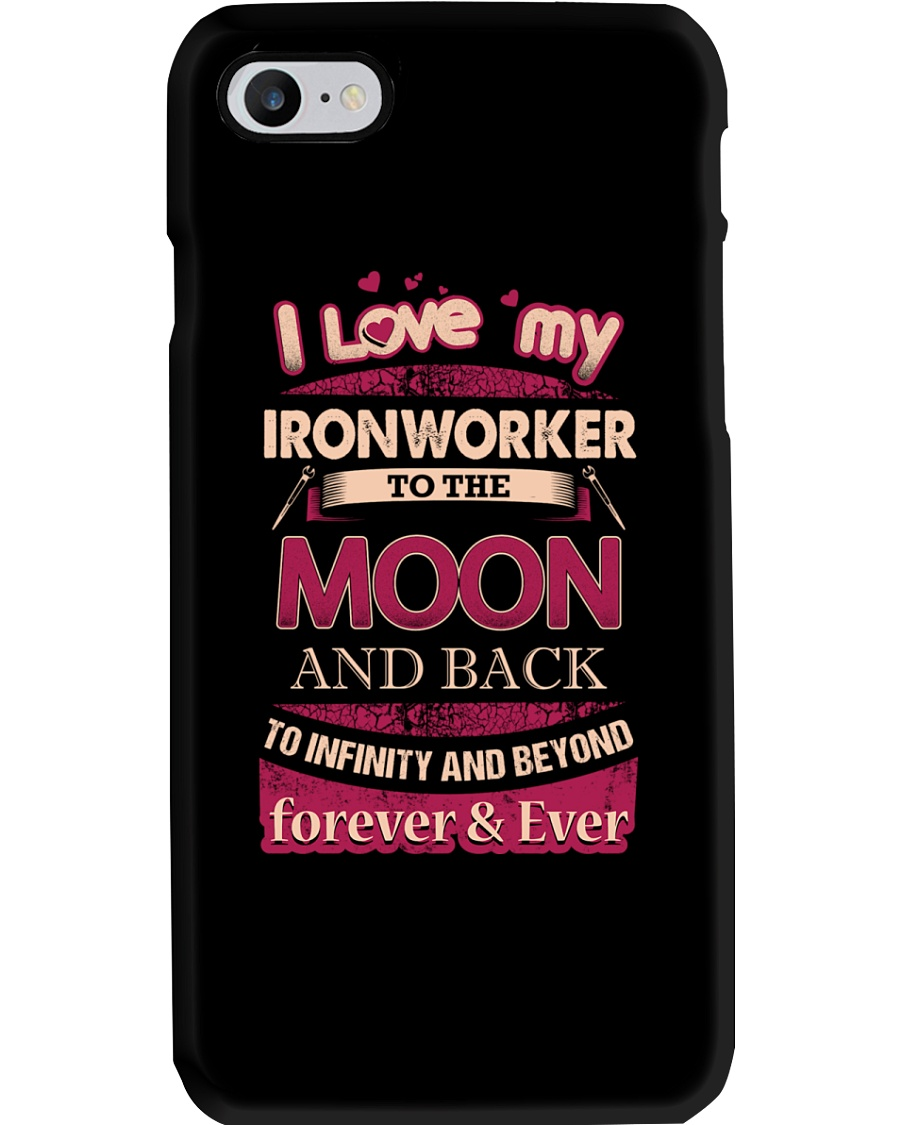 I love my Ironworker to the Moon Phone Case