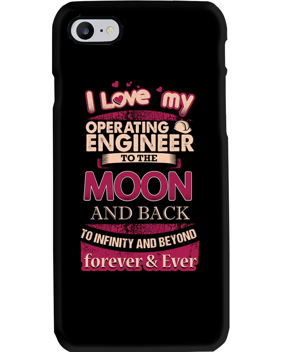 I love my Operating Engineer to the Moon Phone Case