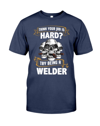 Try Being a Welder Shirt
