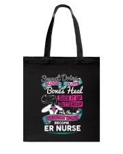 Only the Strongest women become ER Nurse  Tote Bag thumbnail