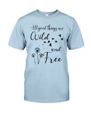 All good things Classic T-Shirt front