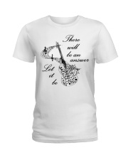 BLACK THERE WILL BE AN ANSWER Ladies T-Shirt thumbnail