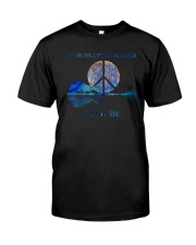 There Will Be An Answer Let It Be D0194 Classic T-Shirt front