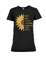 I don't need therapy  Premium Fit Ladies Tee thumbnail