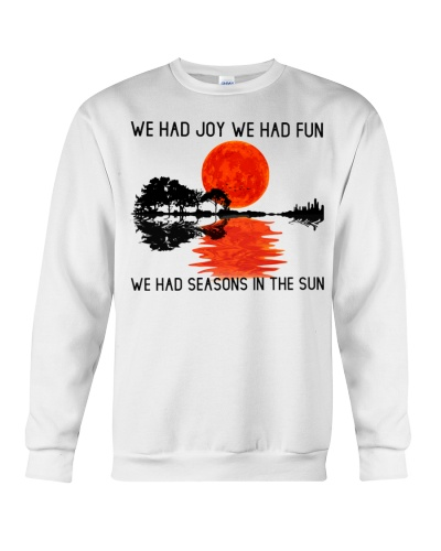 We Had Joy We Had Fun We Had Seasons In The Sun