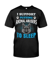 I Support PUTTING Animal Abuser TO SLEEP Classic T-Shirt front