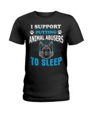 I Support PUTTING Animal Abuser TO SLEEP Ladies T-Shirt thumbnail