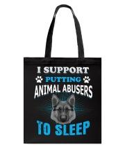 I Support PUTTING Animal Abuser TO SLEEP Tote Bag thumbnail